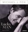 Lucky Man: A Memoir (Audiocd) - Michael J. Fox