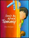 Don't Be Afraid, Tommy - Klaus Baumgart