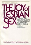 The Joy of Lesbian Sex: A Tender and Liberated Guide to the Pleasures and Problems of a Lesbian Lifestyle - Emily L. Sisley, Bertha Harris, Yvonne Gilbert, Charles Raymond, Patricia Faulkner