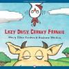 Lazy Daisy, Cranky Frankie: Bedtime on the Farm - Mary Ellen Jordan, Andrew Weldon