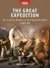 The Great Expedition - Sir Francis Drake on the Spanish Main 1585-86 - Angus Konstam, Peter Dennis