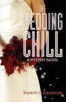 The Wedding Chill: A Mystery Novel - Sharon L. Eibisberger
