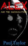 Alex and the Invigilators (Alex Kronaut) - Paul Taylor