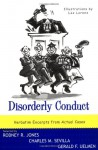 Disorderly Conduct: Excerpts from Actual Cases - Rodney R. Jones, Gerald F. Uelmen, Charles M. Sevilla