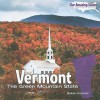 Vermont: The Green Mountain State - Robin Michal Koontz