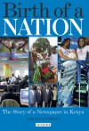 Birth of a Nation: The Story of a Newspaper in Kenya - Gerard Loughran