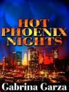 Hot Phoenix Nights - Gabrina Garza