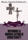 Orthodox & Roman Catholic Christianity - Jean Porter, Ben Kingsley