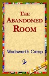 The Abandoned Room - Wadsworth Camp