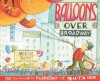 Balloons over Broadway: The True Story of the Puppeteer of Macy's Parade (Bank Street College of Education Flora Stieglitz Straus Award (Awards)) - Melissa Sweet