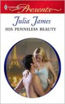 His Penniless Beauty - Julia James