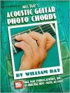 Mel Bay's Acoustic Guitar Photo Chords - William Bay