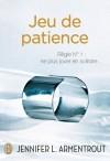 Jeu de Patience - J. Lynn, Jennifer L. Armentrout