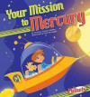 Your Mission to Mercury - Christine Zuchora-Walske, Scott Burroughs, Diane M. Bollen