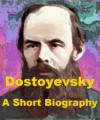 Dostoyevsky - A Short Biography - Thomas Seccombe
