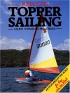Topper Sailing: A Guide to Handling Small Boats - John Craig