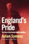 England's Pride: The Story of the Gordon Relief Expedition - Julian Symons