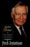 Born & Died and The Saddest of Sad Men - Perch Zeytuntsyan, Daniel Weissbort, S. Peter Cowe