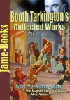 Booth Tarkington's Collected Works: The Magnificent Ambersons, Alice Adams, Penrod, Seventeen, The Turmoil, and More! ( 22 Works) - Booth Tarkington