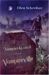 Vampireville - Ellen Schreiber