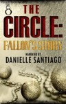 The Circle: Fallon's Story (THE CIRCLE SERIES) - Danielle Santiago
