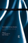 Sustainable Culinary Systems: Local Foods, Innovation, Tourism and Hospitality (Routledge Studies of Gastronomy, Food and Drink) - C. Michael Hall, Stefan Gossling