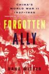 Forgotten Ally: China's World War II, 1937-1945 - Rana Mitter