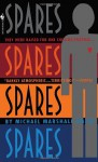 Spares - Michael Marshall Smith