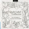 Quilt Label Collective CD: Over 150 Designs to Customize, Print & Embellish (Volume 1) - Various Artists