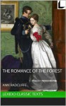The Romance of the Forest (Annotated) - Ann Radcliffe, Steven Quayle