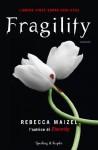 Fragility - Rebecca Maizel