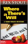 Where There's a Will (A Nero Wolfe Mystery) - Rex Stout