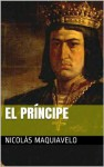 El príncipe (Ilustrado) (Spanish Edition) - Nicolás Maquiavelo, Philip Bates