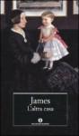 L'altra casa - Henry James, Agostino Lombardo