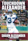 Touchdown Alexander: My Story of Faith, Football, and Pursuing the Dream - Shaun Alexander, Cecil Murphey