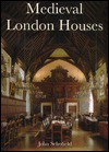 Medieval London Houses - John Schofield, Paul Mellon Centre for Studies in Britis