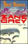 The Wolf Tracker and Other Animal Tales - Zane Grey, Kurt Wiese, Loren Grey