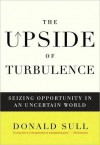 The Upside of Turbulence - Donald Sull