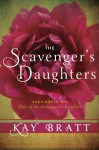 The Scavenger's Daughters - Kay Bratt