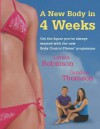 A New Body In 4 Weeks: Get The Figure You've Always Wanted With The New Body Control Pilates Programme - Lynne Robinson, Gordon Thomson