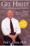 Get Hired!: Winning Strategies to Ace the Interview - Paul Green