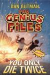 You Only Die Twice (The Genius Files #3) - Dan Gutman