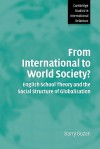 From International to World Society?: English School Theory and the Social Structure of Globalisation - Barry Buzan