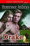 Drake (The Texas Senator's Sons, #3) - Hennessee Andrews