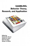 Gambling: Behavior Theory, Research, and Application - Mark Dixon, Mark Dixon, Patrick Ghezzi, Charles Lyons