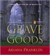 Grave Goods (Mistress of the Art of Death Series #3) - Ariana Franklin, Kate Reading