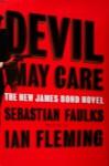 Devil May Care - New James Bond Novel - Sebastian Faulks, Ian Fleming
