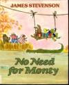 No Need for Monty - James Stevenson