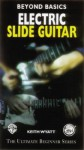 Beyond Basics: Electric Slide Guitar, Video - Keith Wyatt