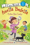 Amelia Bedelia Tries Her Luck: I Can Read Level 1 (I Can Read Book 1) - Herman Parish, Lynne Avril